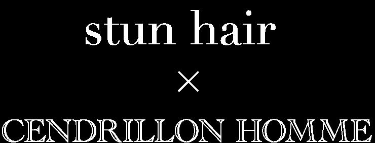 stun hair x CENDRILLON HOMME